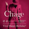 Chage 終章 / Viva! Happy Birthday!