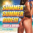 DJ SONIC SUMMER SUMMER RIDE -SEXY & DRIVE- Mixed by DJ SONIC
