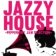 Various Artists JAZZY HOUSE -Peppermint Jam Selection-