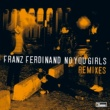 Franz Ferdinand No You Girls (Remixes)
