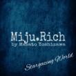 Miju.Rich by Masato Yoshizawa Stargazing World