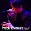 河村隆一 Ryuichi Kawamura Billboard Live 2018 LIVE DIRECT
