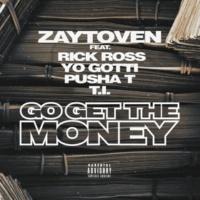 Zaytoven/リック・ロス/ヨー・ガッティ/プッシャ・T/T.I. Go Get The Money (feat.リック・ロス/ヨー・ガッティ/プッシャ・T/T.I.)