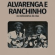Alvarenga&Ranchinho Ê...São Paulo