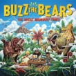 BUZZ THE BEARS THE GREAT ORDINARY TIMES