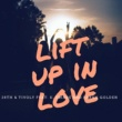 28TH & Tivoly/K. Swade/Parah Golden Lift up in Love