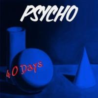 Psycho 40 Days
