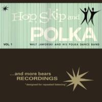 Walt Jaworski's Polka Dance Band Hop, Skip and Polka, Vol. 1