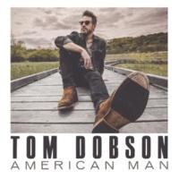 Tom Dobson American Man