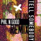 Kid Ink Tell Somebody (Phil N Good Remix)