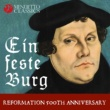 Various Artists Ein feste Burg: Reformation 500th Anniversary (A Musical Homage to Martin Luther)