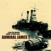 Admiral James T. I See the Pirates Yellin' at Their Foes
