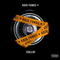 Kojo Funds Stallin'