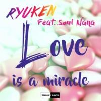 Ryuken/Soul Nana Love Is a Miracle