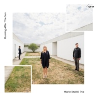 Marie Kruttli Trio Running After the Sun