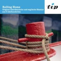 Chor und Solisten der See-Kameradschaft Nordsee Rolling Home: Original Amerikanische Und Englische Shantys Aus 2 Jahrhunderten