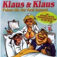 Klaus & Klaus Feiern Bis Der Arzt Kommt
