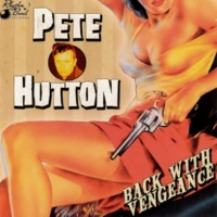 Pete Hutton Back with Vengeance