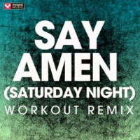 Power Music Workout Say Amen (Saturday Night) - Single