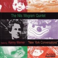 The Nils Wogram Quintet/Kenny Werner New York Conversations
