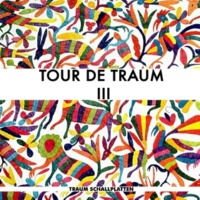 Riley Reinhold Tour De Traum III Mixed by Riley Reinhold