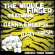 Swedish Tiger Sound The Middle Finger (feat. Baby Trish & Danny English)