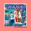 DEVIL NO ID Sweet Escape [Pa's Lam System Remix]