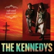 The Kennedys Safe Until Tomorrow