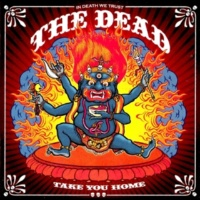 The Dead Take You Home