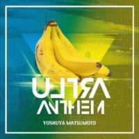 YOSHUYA MATSUMOTO Ultra Anthem