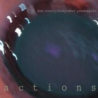Don Cherry, Krzysztof Penderecki Actions