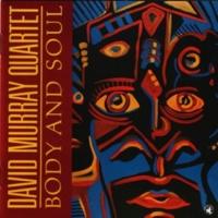 David Murray Body & Soul