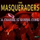The Masqueraders A Change is Gonna Come