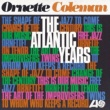 Ornette Coleman The Atlantic Years (Remastered)