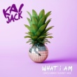 Kai Jack What I Am [Unclubbed Sunset Mix]