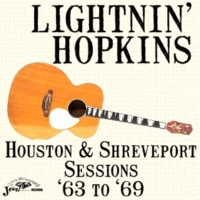 Lightnin' Hopkins Houston & Shreveport Sessions '63 to '69