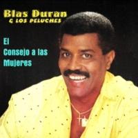 Blas Duran & Los Peluches El Consejo a Las Mujeres