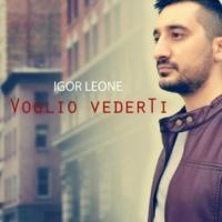 Igor Leone Voglio vederti