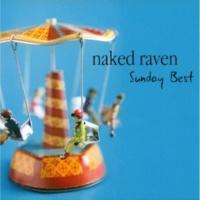 Naked Raven Sunday Best