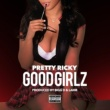 Pretty Ricky Good Girlz
