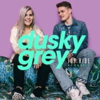 Dusky Grey Joy Ride (Acoustic Version)