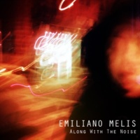 Emiliano Melis Along with the Noise