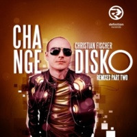 Christian Fischer Change Disko Remixes Pt. Two