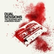Dual Sessions Try Sleeping with a Broken Heart