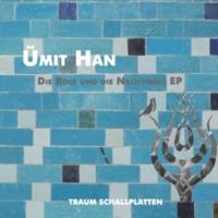 Ümit Han Die Rose Und Die Nachtigall - EP