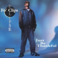 Fo' Clips Eclipse Just Be Thankful
