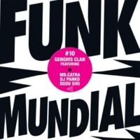 Genghis Clan Funk Mundial #10