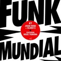 Jesse Rose,Oliver $&Deize Tigrona Funk Mundial #7