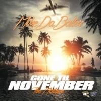 Mike Da Baller Gone Till November