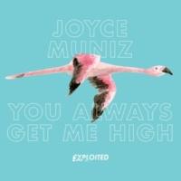 Joyce Muniz You Always Get Me High